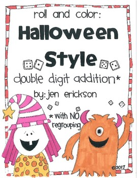 Roll and Color HALLOWEEN STYLE:  Double Digit Addition (with NO regrouping)