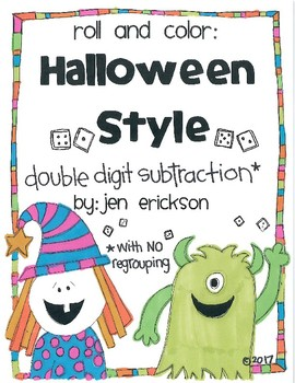Roll and Color HALLOWEEN STYLE:  Double Digit Subtraction (with NO regrouping)