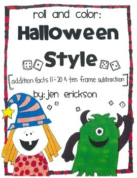 Roll and Color:  HALLOWEEN STYLE (addition facts 11-20 and 10 frame subtraction)