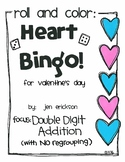 Roll and Color HEART BINGO:  Double Digit Addition (with NO regrouping)