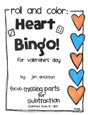 Roll and Color HEART BINGO: Missing Parts for Subtraction