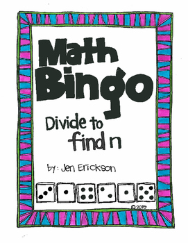 Roll and Color MATH BINGO:  Divide to Find N