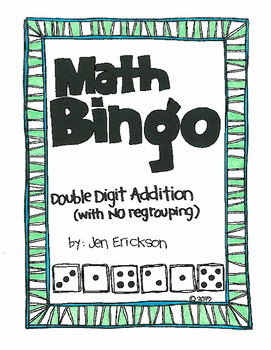 Roll and Color MATH BINGO:  Double Digit Addition (with NO