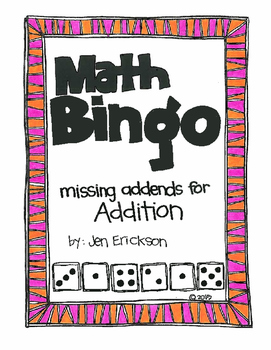Roll and Color MATH BINGO:  Missing Addends for Addition