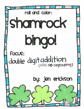 Roll and Color SHAMROCK BINGO:  Double Digit Addition (with NO regrouping)