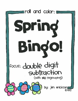 Roll and Color SPRING BINGO:  Double Digit Subtraction (wi
