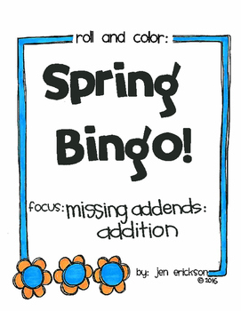Roll and Color SPRING BINGO:  Missing Addends for Addition