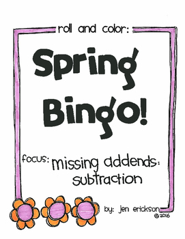 Roll and Color SPRING BINGO:  Missing Addends for Subtraction