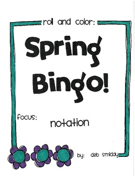 Roll and Color SPRING BINGO:  Notation