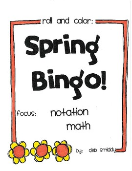 Roll and Color SPRING BINGO:  Notation Math
