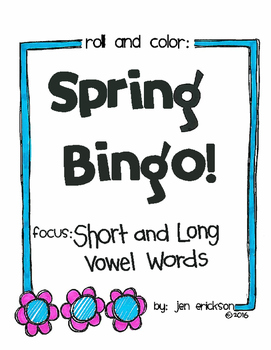 Roll and Color SPRING BINGO:  Short and Long Vowel Words