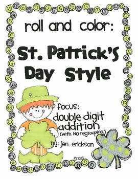 Roll and Color ST. PATRICK'S DAY STYLE:  Double Digit Addition