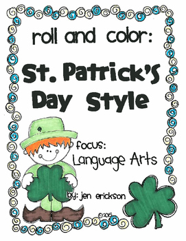 Roll and Color ST. PATRICK'S DAY STYLE:  Language Arts