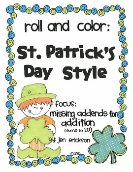 Roll and Color ST. PATRICK'S DAY STYLE:  Missing Addends for Addition