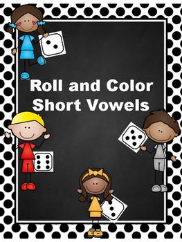 Roll and Color Short Vowels