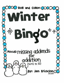 Roll and Color WINTER BINGO:  Missing Addends for Addition