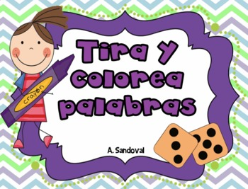 Tira y colorea palabras  Roll and color words in Spanish