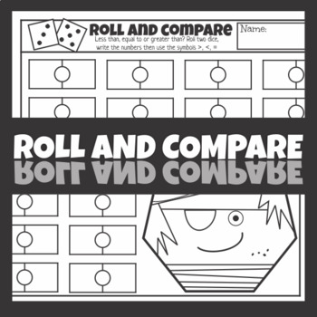 Roll and Compare Greater Than, Less Than, Equal Worksheets