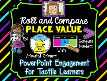 Roll and Compare Place Value - PowerPoint Engagement for T