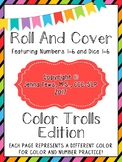 Roll and Cover:  Color Trolls Edition