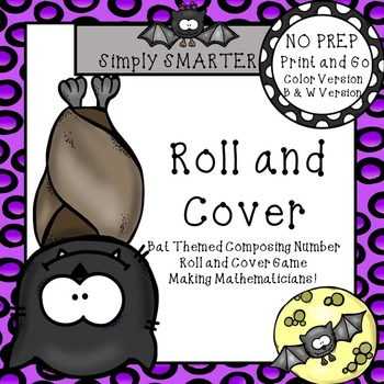 Roll and Cover:  NO PREP Bat Themed Composing Numbers Game
