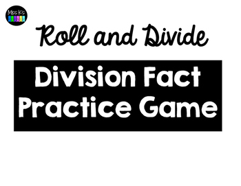 Roll and Divide - Division Fact Practice Game