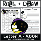 Roll and Draw Game - Letter M, Marvelous MOON Coloring + Writing Activities
