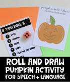 Roll and Draw Pumpkin Activity for Speech and Language