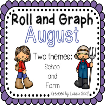 Roll and Graph August: School and Farm
