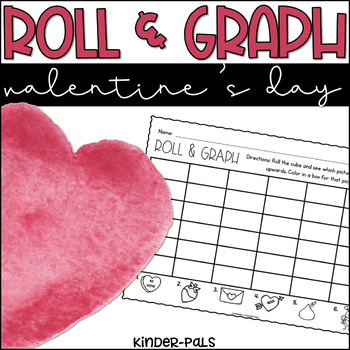 Roll and Graph Valentine's Day Themed Math Center for Kindergarten