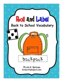 Roll and Label- Back to School vocabulary