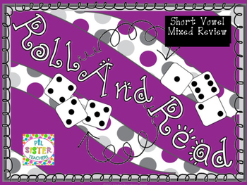 Roll and Read  ALL Short Vowel Sounds Mixed Review for FLU