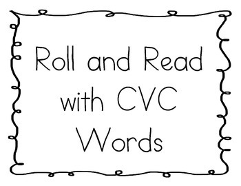 Roll and Read CVC words - Zaner Bloser