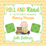 Roll and Read Fluency Phrases {r controlled vowels}