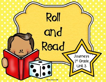 Roll and Read- Journeys First Grade- Unit 3