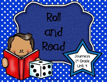 Roll and Read- Journeys First Grade- Unit 4