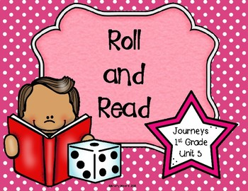 Roll and Read- Journeys First Grade- Unit 5