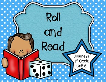 Roll and Read- Journeys First Grade- Unit 6