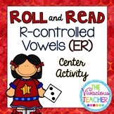 R-Controlled Vowels ('ER' Words and Nonsense Words) Roll and Read Games