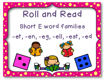 Roll and Read ~ Short E word families