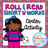 Short U (CVC Words and Nonsense Words) Roll and Read Games
