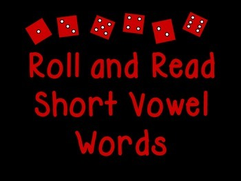 Roll and Read Short Vowel Words