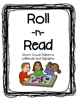 Roll and Read Short Vowel Words  with Blends and Digraphs