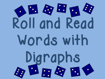 Roll and Read Words With Digraphs