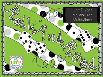 Roll and Read air, are, ear, err  (Multisyllabic)  Interventions
