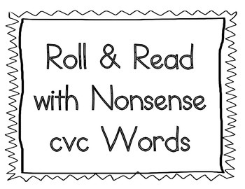 Roll and Read with nonsense CVC words - Zaner Bloser