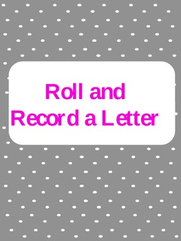 Roll and Record a Letter