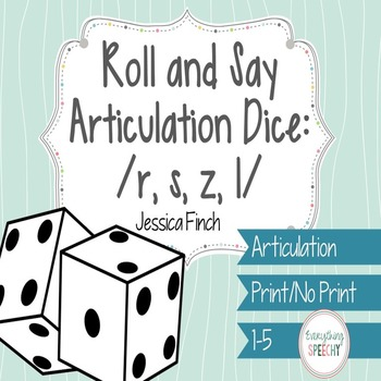 No Prep Roll and Say Articulation Dice for /r, s, z, l/ (Print or No Print)