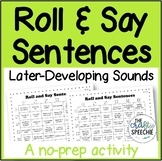 Roll and Say Sentences: A no-prep activity for later-devel