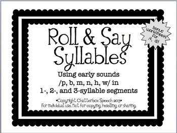 Roll and Say Syllables: Using early sounds in 1-, 2-, and 3-syllable words